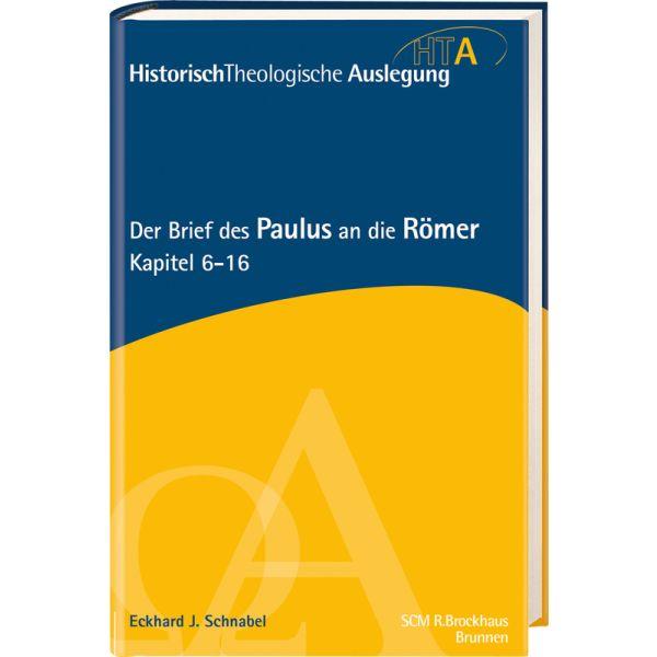 Der Brief des Paulus an die Römer, Kapitel 6-16