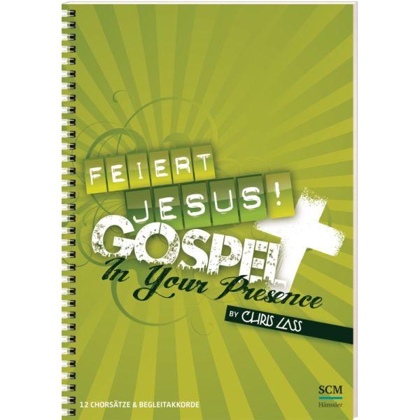 Feiert Jesus! Gospel - In Your Presence Chorausgabe