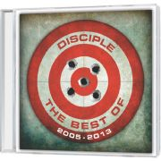 The Best Of Disciple 2005 - 2013