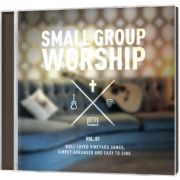 Small Group Worship Vol. 1
