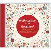 Weihnachten ist ein Geschenk - Musik für die schönste Zeit im Jahr