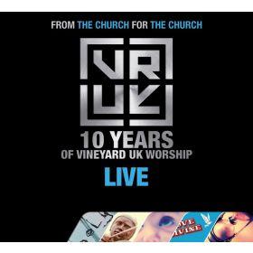 10 Years Of Vineyard UK Worship Live
