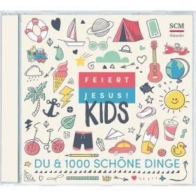 Feiert Jesus! Kids - Du & 1000 schöne Dinge