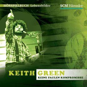 Keith Green - Keine faulen Kompromisse