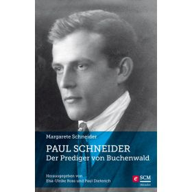 Paul Schneider – Der Prediger von Buchenwald